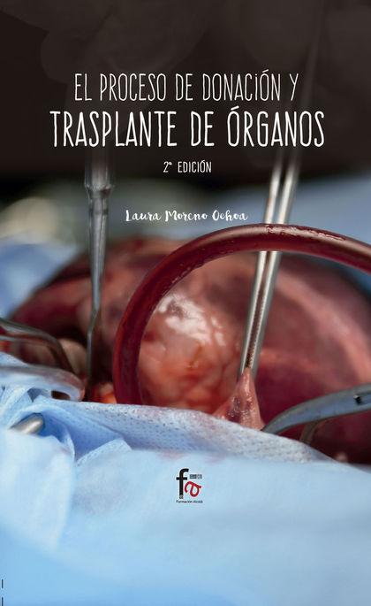 EL PROCESO DE DONACION Y TRASPLANTE DE ORGANOS 2-ED.