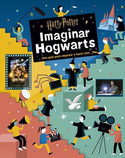 HARRY POTTER: IMAGINAR HOGWARTS.
