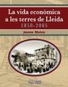 LA VIDA ECONÒMICA A LES TERRES DE LLEIDA, 1850-2005