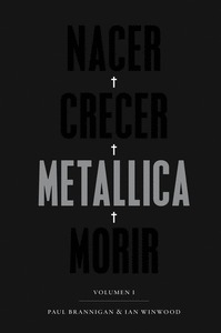 NACER CRECER METALLICA MORIR. VOLUMEN I