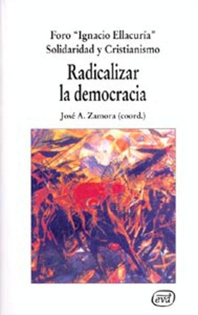 RADICALIZAR LA DEMOCRACIA.