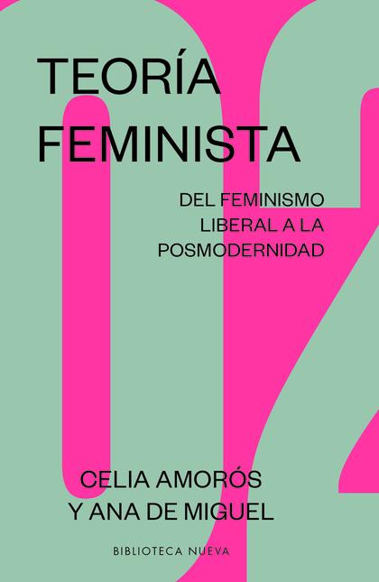 TEORIA FEMINISTA 02. DEL FEMINISMO LIBERAL A LA POSMODERNIDAD