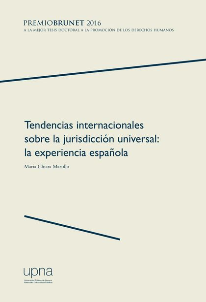 TENDENCIAS INTERNACIONALES SOBRE LA JURISDICCIÓN UNIVERSAL. LA EXPERIENCIA ESPAÑOLA