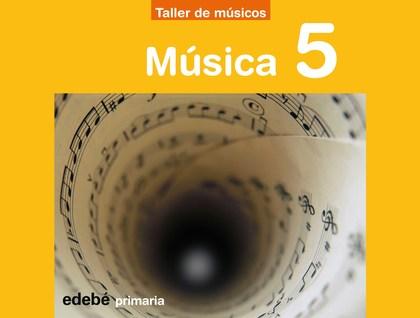PROYECTO TALLER DE MÚSICOS, MÚSICA, 5 EDUCACIÓN PRIMARIA