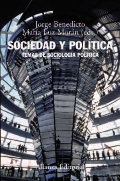 SOCIEDAD Y POLÍTICA : TEMAS DE SOCIOLOGÍA POLÍTICA