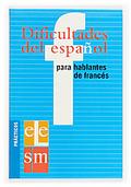 DIFICULTADES DEL ESPAÑOL PARA HABLANTES DE FRANCÉS