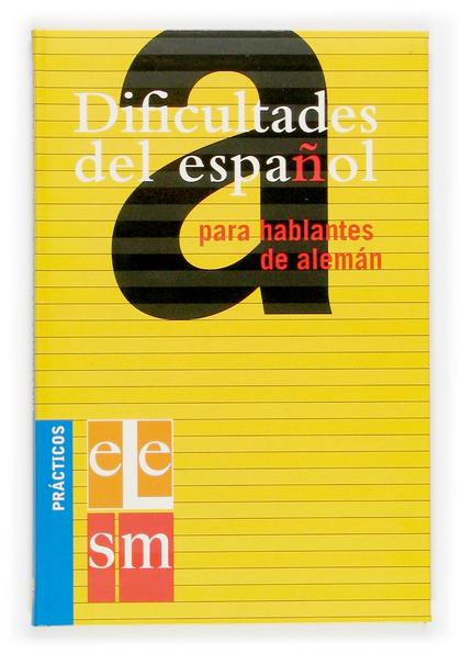 DIFICULTADES DEL ESPAÑOL PARA HABLANTES DE ALEMÁN