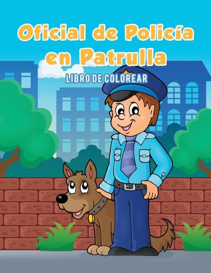 OFICIAL DE POLICÍA EN PATRULLA. LIBRO DE COLOREAR