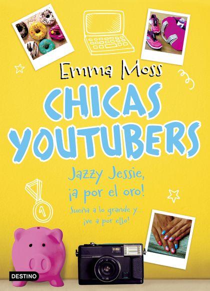 CHICAS YOUTUBERS. JAZZY JESSIE, ¡A POR EL ORO!.