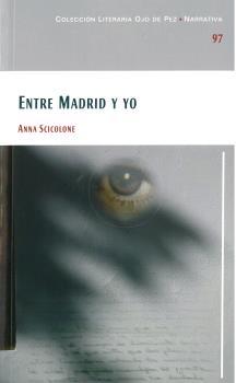 ENTRE MADRID Y YO.