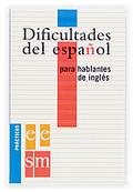 DIFICULTADES DEL ESPAÑOL PARA HABLANTES DE INGLÉS