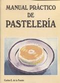 MANUAL PRACTICO DE PASTELERIA.