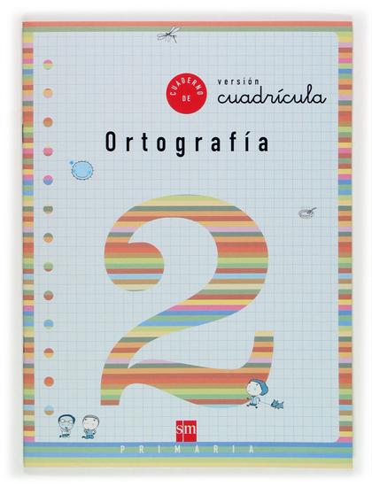 ORTOGRAFÍA, 2 EDUCACIÓN PRIMARIA, (VERSIÓN CUADRÍCULA)