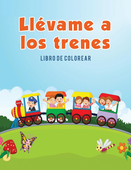 LLÉVAME A LOS TRENES. LIBRO DE COLOREAR