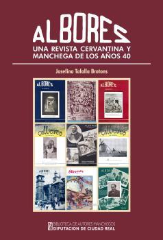 ALBORES, UNA REVISTA CERVANTINA Y MANCHEGA DE LOS AÑOS 40.