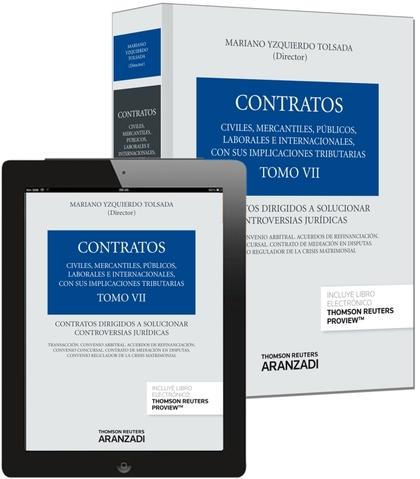 TOMO VII. CONTRATOS DIRIGIDOS A SOLUCIONAR CONTROVERSIAS JURÍDICAS (PAPEL + E-BO.