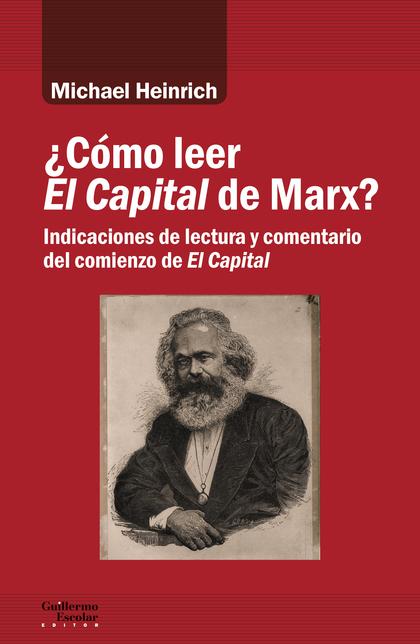 ¿CÓMO LEER EL CAPITAL DE MARX?. INDICACIONES DE LECTURA Y COMENTARIO DEL COMIENZO DE EL CAPITAL