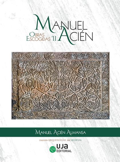 MANUEL ACIÉN. OBRAS ESCOGIDAS II.