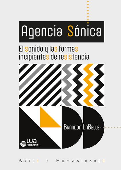 AGENCIA SÓNICA: EL SONIDO Y LAS FORMAS INCIPIENTES DE RESISTENCIA