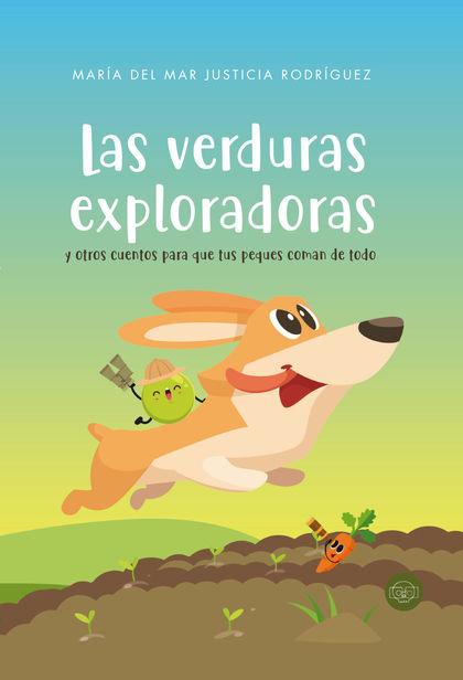 LAS VERDURAS EXPLORADORAS Y OTROS CUENTOS