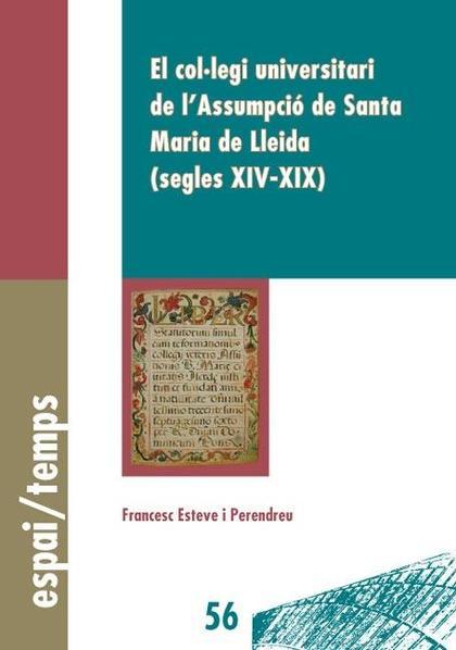EL COL·LEGI UNIVERSITARI DE L´ASSUMPCIÓ DE SANTA MARIA DE LLEIDA (SEGLES XIV-XIX