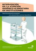 INTERVENCIÓN EN LA ATENCIÓN HIGIÉNICO-ALIMENTARIA EN INSTITUCIONES : PAPEL DEL PROFESIONAL SOCI
