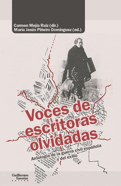 VOCES DE ESCRITORAS OLVIDADAS                                                   ANTOLOGÍA DE LA
