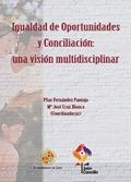 IGUALDAD DE OPORTUNIDADES Y CONCILIACION: UNA VISION MULTIDISCIPL.