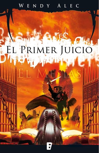CHRONICLES OF BROTHERS. EL MESÍAS : EL PRIMER JUICIO
