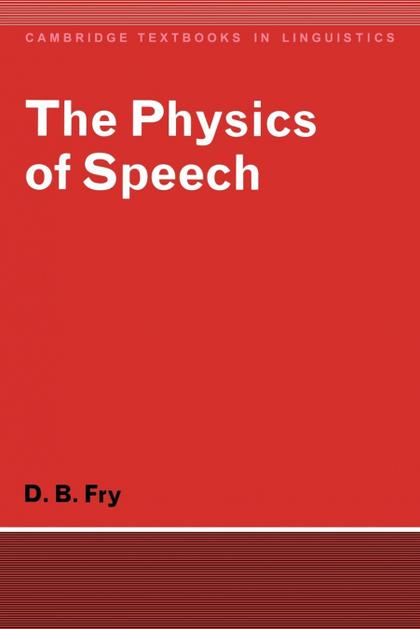 THE PHYSICS OF SPEECH