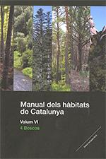 MANUAL DELS H?BITATS DE CATALUNYA. VOLUM VI. 4 BOSCOS.