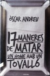 DISSET MANERES DE MATAR UN HOME AMB UN TOVALLÓ