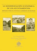 LA MODERNIZACIÓN ECONÓMICA DE LOS AYUNTAMIENTOS : SERVICIOS PÚBLICOS, FINANZAS Y GOBIERNOS MUNI
