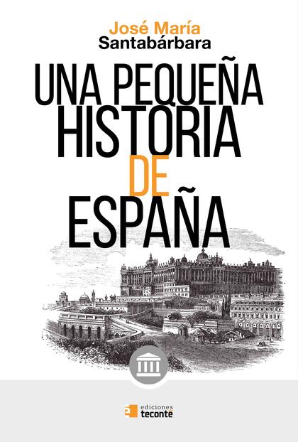 UNA PEQUEÑA HISTORIA DE ESPAÑA.