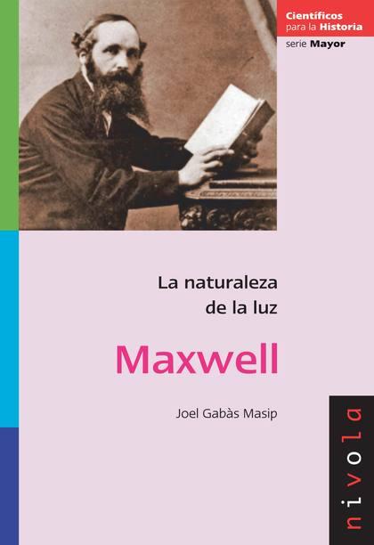 MAXWELL, LA NATURALEZA DE LA LUZ