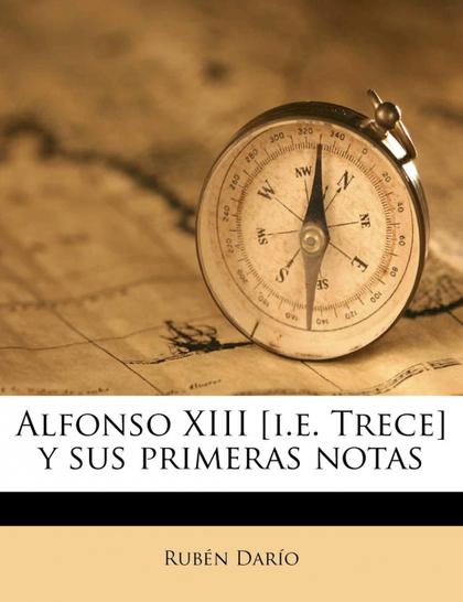 ALFONSO XIII [I.E. TRECE] Y SUS PRIMERAS NOTAS