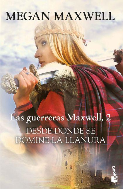 DESDE DONDE SE DOMINE LA LLANURA. SERIE LAS GUERRERAS MAXWELL 2