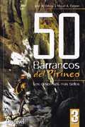50 BARRANCOS DEL PIRINEO. LOS DESCENSOS MÁS BELLOS