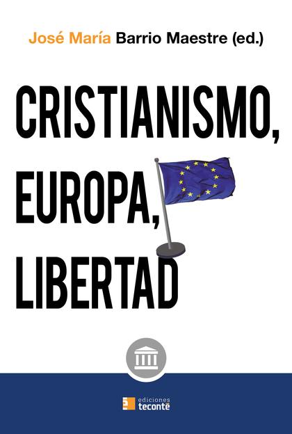 CRISTIANISMO EUROPA Y LIBERTAD.