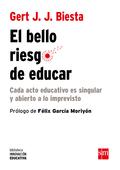 BIE.EL BELLO RIESGO DE EDUCAR                                                   CADA ACTO EDUCA