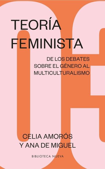 TEORÍA FEMINISTA 03. DE LOS DEBATES SOBRE EL GÉNERO AL MULTICULTURALISMO