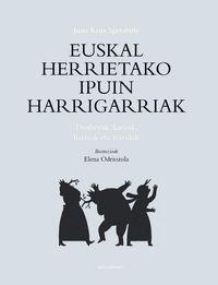 EUSKAL HERIETAKO IPUIN HARRIGARRIAK. DEABRU, KATU, HARTZ ETA TRESNA MAGIKOAK