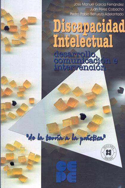 DISCAPACIDAD INTELECTUAL: DESARROLLO, COMUNICACIÓN E INTERVENCIÓN