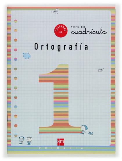 ORTOGRAFÍA, 1 EDUCACIÓN PRIMARIA, (VERSIÓN CUADRÍCULA)