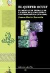 EL QUEFER OCULT : EL MERCAT DEL TREBALL DE LA DONA EN LA MALLORCA CONTEMPORÀNEA (1870-1940)