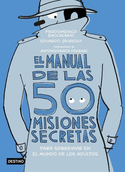 EL MANUAL DE LAS 50 MISIONES SECRETAS PARA SOBREVIVIR EN EL MUNDO DE LOS ADULTOS. ILUSTRACIONES