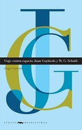 VIAJE CONTRA ESPACIO, JUAN GOYTISOLO Y W. G. SEBALD.