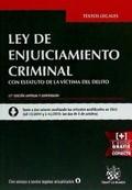 LEY DE ENJUICIAMIENTO CRIMINAL. CON ESTATUTO DE LA VÍCTIMA DEL DELITO.  LO 13/2015 Y L 41/2015,