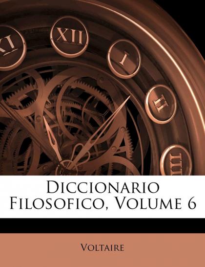 DICCIONARIO FILOSOFICO, VOLUME 6