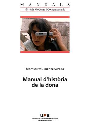 MANUAL D?HISTÒRIA DE LA DONA. MANIFEST PER A UN FUTUR MILLOR